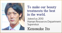 To make our beauty treatments the best in the world. 