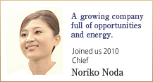 A growing company full of opportunities and energy. 